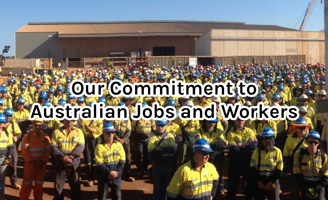 Our Commitment to Australian Jobs and Workers